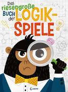 Cover-Bild zu Tinarelli, Beatrice: Das riesengroße Buch der Logikspiele