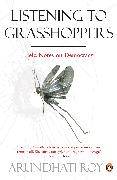 Cover-Bild zu Roy, Arundhati: Listening to Grasshoppers