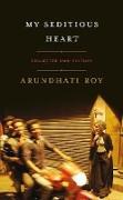 Cover-Bild zu Roy, Arundhati: My Seditious Heart