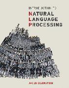 Cover-Bild zu Introduction to Natural Language Processing von Eisenstein, Jacob