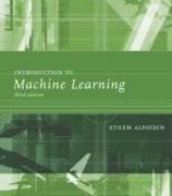Cover-Bild zu Introduction to Machine Learning von Alpaydin, Ethem (OEzyegin University)