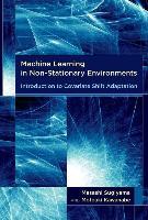 Cover-Bild zu Machine Learning in Non-Stationary Environments von Sugiyama, Masashi (Associate Professor, Tokyo Institute of Technology)