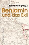 Cover-Bild zu Witte, Bernd (Hrsg.): Benjamin und das Exil