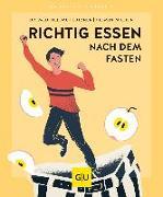 Cover-Bild zu Richtig essen nach dem Fasten von Lützner, Hellmut