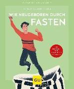 Cover-Bild zu Wie neugeboren durch Fasten von Lützner, Hellmut