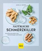 Cover-Bild zu Natürliche Schmerzkiller von Siewert, Aruna M.