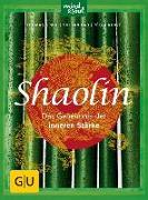 Cover-Bild zu Shaolin - Das Geheimnis der inneren Stärke von Späth, Thomas