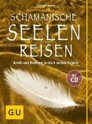 Cover-Bild zu Schamanische Seelenreisen (mit CD) von Limmer, Stefan