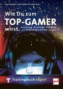 Cover-Bild zu Wie Du zum TOP-GAMER wirst von Froböse, Ingo