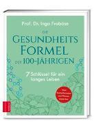 Cover-Bild zu Die Gesundheitsformel der 100-Jährigen von Froböse, Ingo