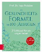 Cover-Bild zu Die Gesundheitsformel der 100-Jährigen (eBook) von Froböse, Prof. Dr. Ingo
