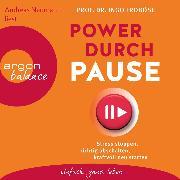 Cover-Bild zu Power durch Pause - Stress stoppen, richtig abschalten, kraftvoll neu starten (Gekürzte Lesung) (Audio Download) von Froböse, Ingo