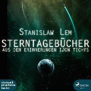Cover-Bild zu Lem, Stanislaw: Sterntagebücher (Ungekürzt) (Audio Download)
