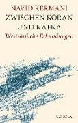 Cover-Bild zu Kermani, Navid: Zwischen Koran und Kafka