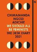 Cover-Bild zu Adichie, Chimamanda Ngozi: We Shoul All Be Feminists. The Desk Diary 2021