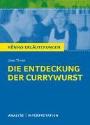Cover-Bild zu Timm, Uwe: Die Entdeckung der Currywurst von Uwe Timm. Königs Erläuterungen