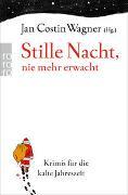 Cover-Bild zu Wagner, Jan Costin (Hrsg.): Stille Nacht, nie mehr erwacht. Krimis für die kalte Jahreszeit