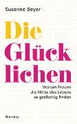 Cover-Bild zu Beyer, Susanne: Die Glücklichen