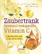 Cover-Bild zu Wormer, Eberhard J.: Zaubertrank liposomal verkapseltes Vitamin C (eBook)
