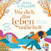 Cover-Bild zu Colgan, Jenny: Happy Ever After - Wo dich das Leben anlächelt (Audio Download)
