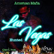 Cover-Bild zu Stone, Grace C.: American Mafia. Las Vegas Hunted (Audio Download)