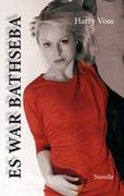 Cover-Bild zu Voss, Harry: Es war Bathseba