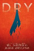 Cover-Bild zu Shusterman, Neal: Dry