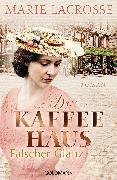 Cover-Bild zu Lacrosse, Marie: Das Kaffeehaus - Falscher Glanz (eBook)