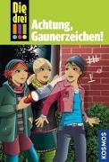 Cover-Bild zu Die drei !!!, 77, Achtung, Gaunerzeichen! von von Vogel, Maja