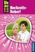 Cover-Bild zu Die drei !!!, Bd.53, Hochzeitsfieber! von Wich, Henriette