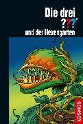 Cover-Bild zu Die drei ??? und der Hexengarten (drei Fragezeichen) (eBook) von Erlhoff, Kari