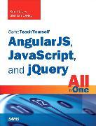 Cover-Bild zu AngularJS, JavaScript, and jQuery All in One, Sams Teach Yourself von Dayley, Brad