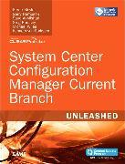 Cover-Bild zu System Center Configuration Manager Current Branch Unleashed von Hampson, Gerry