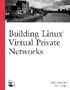 Cover-Bild zu Building Linux Virtual Private Networks (VPNs) von Kolesnikov, Oleg