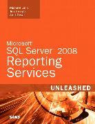 Cover-Bild zu Microsoft SQL Server 2008 Reporting Services Unleashed von Lisin, Michael