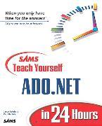 Cover-Bild zu Sams Teach Yourself ADO.NET in 24 Hours von Lefebvre, Jason