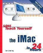 Cover-Bild zu Sams Teach Yourself the iMac in 24 Hours von Steinberg, Gene
