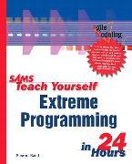 Cover-Bild zu Sams Teach Yourself Extreme Programming in 24 Hours von Baird, Stewart