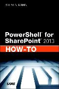 Cover-Bild zu PowerShell for SharePoint 2013 How-To von Mann, Steven