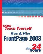 Cover-Bild zu Sams Teach Yourself Microsoft Office FrontPage 2003 in 24 Hours von Cadenhead, Rogers
