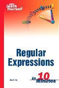 Cover-Bild zu Sams Teach Yourself Regular Expressions in 10 Minutes von Forta, Ben