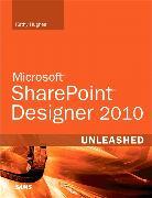 Cover-Bild zu SharePoint Designer 2010 Unleashed von Hughes, Kathy