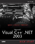 Cover-Bild zu Microsoft Visual C++ .NET 2003 Kick Start von Gregory, Kate
