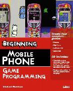 Cover-Bild zu Beginning Mobile Phone Game Programming von Morrison, Michael