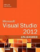 Cover-Bild zu Microsoft Visual Studio 2012 Unleashed von Snell, Mike