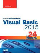 Cover-Bild zu Visual Basic 2015 in 24 Hours, Sams Teach Yourself von Foxall, James
