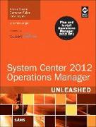 Cover-Bild zu System Center 2012 Operations Manager Unleashed von Meyler, Kerrie
