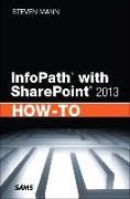 Cover-Bild zu InfoPath with SharePoint 2013 How-To von Mann, Steven
