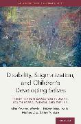 Cover-Bild zu Disability, Stigmatization, and Children's Developing Selves von Kayama, Misa