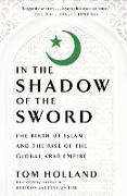 Cover-Bild zu Holland, Tom: In the Shadow of the Sword